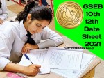 Gseb 10th 12th Date Sheet 2021 Gujarat Board 10th 12th Time Table