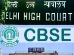 Cbse 10th Result 2021 Evaluation Policy Delhi High Court Notice To Cbse Centre And Delhi Govt