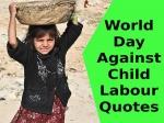 World Day Against Child Labour Quotes In Hindi: टॉप 10 वर्ल्ड डे अगेंस्ट चाइल्ड लेबर कोट्स हिंदी में शेयर करें