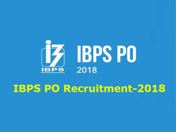 IBPS PO Recruitment 2018: CRP PO/MT के 4102 पदों पर भर्ती का नोटिफिकेशन जारी