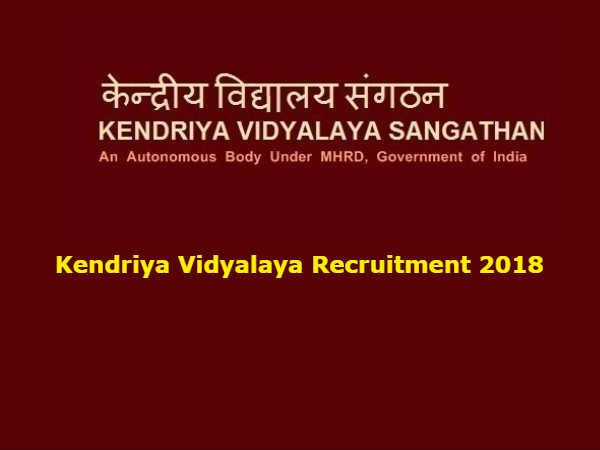 Kendriya Vidyalaya Recruitment 2018: 8339 पदों पर टीचिंग और नॉन-टीचिंग की भर्ती