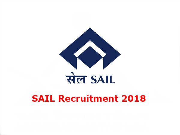 SAIL Recruitment 2018: स्टील अथॉरिटी ऑफ इंडिया लिमिटेड (SAIL) में कई पदों पर भर्ती