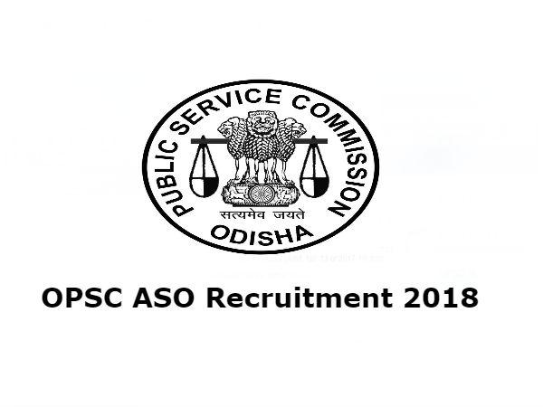 OPSC ASO Recruitment 2018: असिस्टेंट सेक्शन ऑफिसर (ASO) के 500 पदों पर भर्ती, ऐसे करें आवेदन