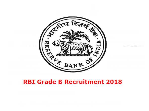 RBI Grade B Recruitment 2018: ऑफिसर के कई पदों पर सीधी भर्ती, जल्द करें आवेदन