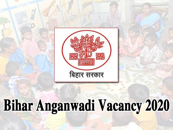 Bihar Anganwadi Vacancy 2020 / बिहार आंगनवाड़ी भर्ती 2020 सेविका और सहायिका पद के लिए ऐसे करें आवेदन