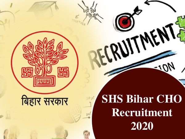 SHS Bihar CHO Recruitment 2020: बिहार में सरकारी नौकरी का सुनहरा मौका, जानिए आवेदन प्रक्रिया