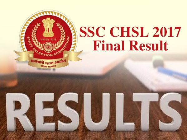 SSCCHSL 2017 Final Resutl: एसएससी सीएचएसएल 2017 फाइनल रिजल्ट ssc.nic.in पर घोषति, ऐसे करें चेक
