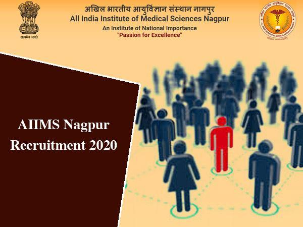 AIIMS Nagpur Recruitment 2020 / एम्स नागपुर भर्ती 2020: नर्सिंग ऑफिसर समेत इन पदों के लिए करें आवेदन