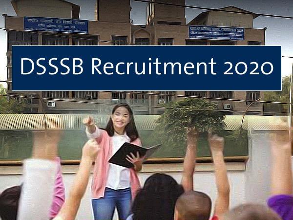 DSSSB Recruitment 2020 / डीएसएसएसबी भर्ती 2020: दिल्ली में शिक्षकों के लिए निकली 710 भर्तियां