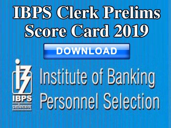 IBPS Clerk Prelims Score Card 2019 : आईबीपीएस क्लर्क प्रीलिम्स 2019 स्कोरकार्ड ऐसे करें डाउनलोड