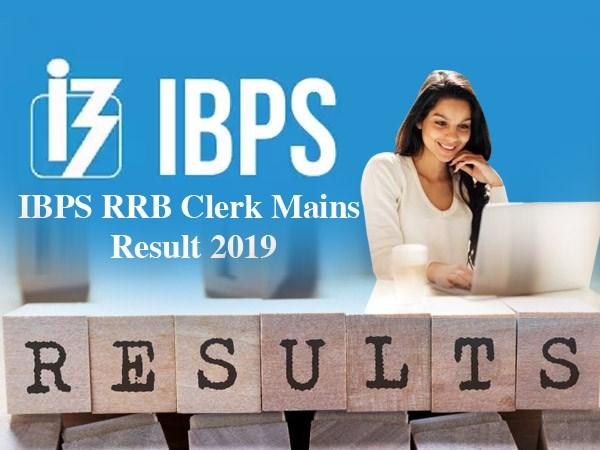 IBPS RRB Clerk Mains Result 2019: आईबीपीएस आरआरबी क्लर्क मेन्स रिजल्ट 2019 ibps.in पर जारी