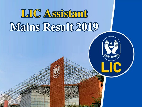 LIC Assistant Mains Result 2019 / एलआईसी असिस्टेंट मेन्स रिजल्ट 2019 licindia.in पर जारी