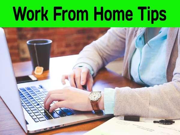 Coronavirus Tips: घर से काम करने का सबसे आसान तरीका, जानिए वर्क फॉर्म होम टिप्स