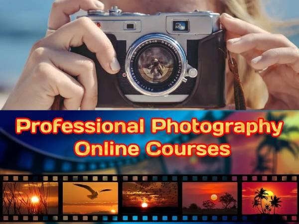 Professional Photography Online Courses: प्रोफेशनल फोटोग्राफर ऑनलाइन कोर्स की पूरी जानकारी
