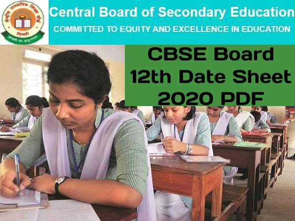 CBSE 12th Date Sheet 2020 PDF Download: सीबीएसई 12वीं डेटशीट 2020 पीडीएफ डाउनलोड यहां से करें