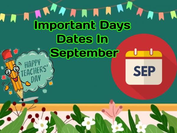 Important Days In September 2021 In India: शिक्षक दिवस हिंदी दिवस समेत सितंबर के महत्वपूर्ण दिन तिथि
