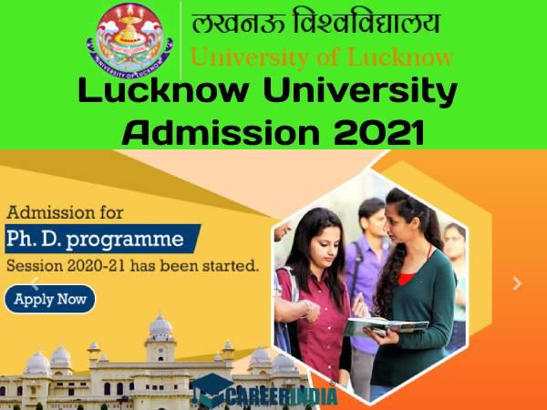 Lucknow University Admission 2021: लखनऊ यूनिवर्सिटी में UG और PHD के लिए ऑनलाइन आवेदन शुरू