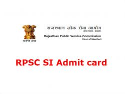 Rpsc Si Admit Card Released Know How To Download On Rpsc Rajasthan Gov In