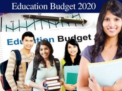 Education Budget 2020 Expectations Budget 2020 Highlights