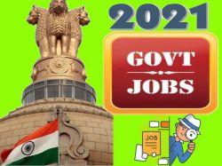 Jobs Scenario 2021 Govt Job Notification Sarkari Naukri