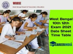 West Bengal 10th 12th Exam 2021 Date Sheet Time Table